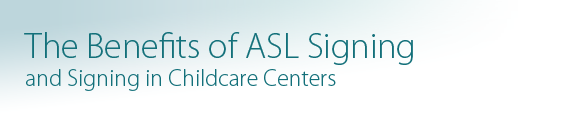 benefits-of-asl-signing-chilcare-medical-centers