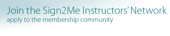 join the sign2me instructors network