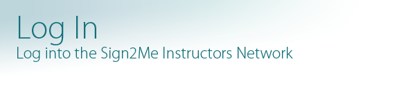 log into the sign2me instructors network