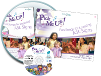 Pick Me Up! Music and ASL Activity Guidebook, More than 200 ASL Signs!